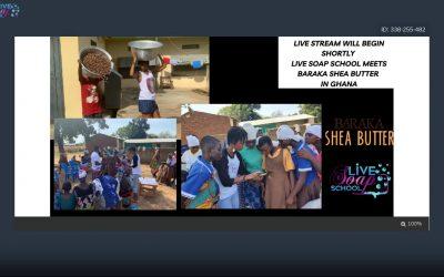 What Happened in Ghana? Live Soap School meets Baraka Shea Butter School